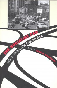 Book Cover The Socialist Car: Automobility in the Eastern Bloc