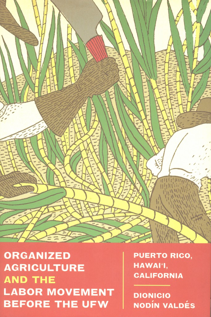 Book Cover Organized Agriculture and the Labor Movement Before the UFW