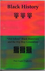 Book Cover Black History: Old School Black Historians and the Hip Hop Generation