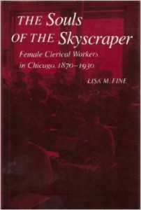 Book Cover The souls of the skyscraper: female clerical workers in Chicago, 1870-1930
