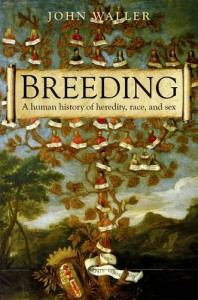 Book Cover Breeding: A human history of heredity, race, and sex