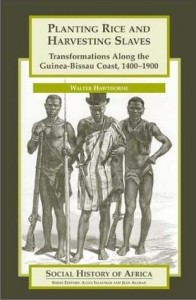 Book Cover Planting Rice and Harvesting Slaves: Transformations Along the Guinea-Bissau Coast 1400-1900
