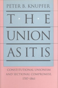 Book Cover The Union As It Is: Constitutional Unionism and Sectional Compromise 1787-1861