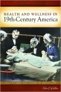 Book CoverHealth and Wellness in 19th-Century America by John Waller