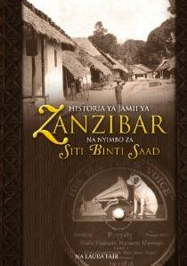 Book Cover Historia YA Jamii YA Zanzibar Na Nyimbo Za Siti Binti Saad by Laura Fair