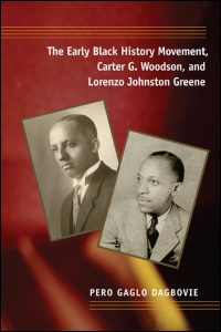 Book Cover The Early Black History Movement, Cater G. Woodson, and Lorenzo Johnston Greene