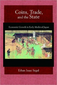 Book Cover Coins, Trade, and the State: Economic Growth in Early Medieval Japan by Ethan Segal