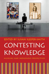 Book Cover Contesting Knowledge Museums and Indigenous Perspectives