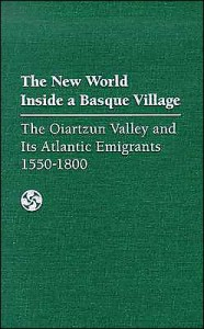 Book Cover The New World Inside a Basque Village: The Oiartzun Valley and its Atlantic Emigrants 1550-1800