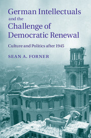 Book Cover German Intellectuals Challenge of Democratic Renewal by Sean Forner