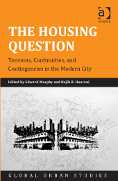 Book Cover The Housing Question: Tensions, Continuities, and Contingencies in the Modern City by Edward Murphy