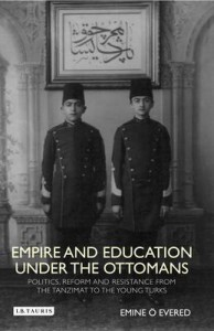 Book Cover Empire and Education under the Ottomans by Emine Evered