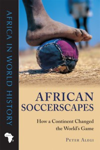 Book Cover African Soccerscapes by Peter Alegi