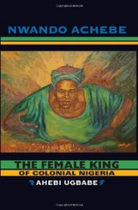 Book Cover The Female King by Nwando Achebe