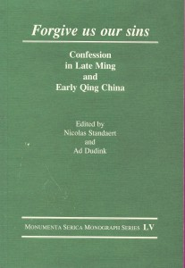 Book Cover Forgive us our sins: confession in late ming and early qing china