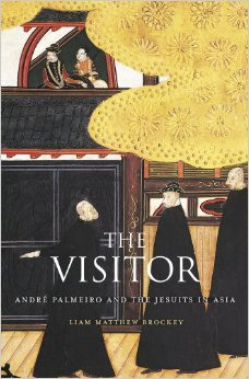 Book Cover The Visitor: Andre Palmeiro and the Jesuits in Asia