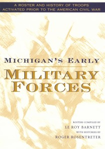 Book Cover Michigan's Early Military Forces: A Roster and History of Troops Activated prior to the American Civil War