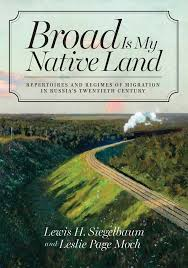 Book Cover Broad Is My Native Land by Lewis Siegelbaum and Leslie Moch