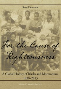 Book Cover For the cause of righteousness: a global history of blacks and mormonism 1830-2013